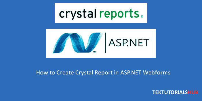 How to Create Crystal Reports in ASP.NET Webforms